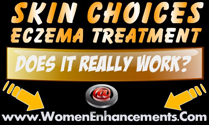 Skin Choices Cream For Eczema Cure Review - How Can Eczema Be Cured? - http://intivarresults.livejournal.com/2854.html