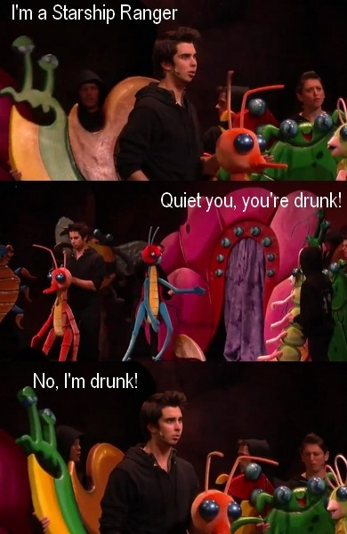 didn't catch that part till the second time I watched it! Quiet you , you're drunk . NO I'M DRUNK! Starship quotes