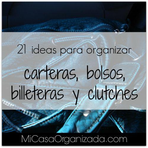 21 ideas para organizar carteras, bolsos, billeteras y clutches