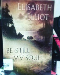 Amazing Grace: Review: Be Still My Soul (Elisabeth Elliot)