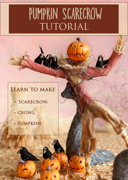 Scarecrow Miniature Sculpture Tutorial  PDF tutorial teaches how to make a Scarecrow, jack o' lantern pumpkins and feathered crows in 1:12 miniature scale using polymer clay and other materials.