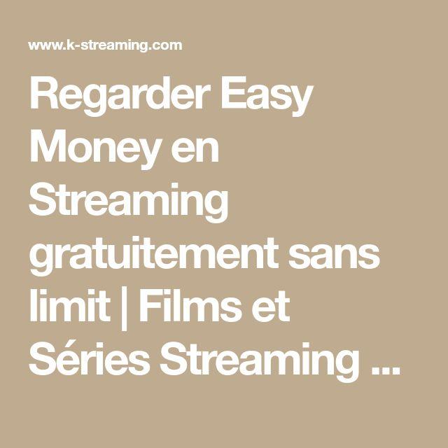 Regarder Easy Money en Streaming gratuitement sans limit   Films et Séries Streaming VF