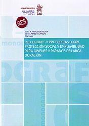 Reflexiones y propuestas sobre protección social y empleabilidad para jóvenes y parados de larga duración / José Ignacio Pérez Infante ...[et al.] Tirant lo Blanch, 2017