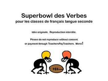 Superbowl des Verbes - a fabulously fun way to review verb conjugations!  Improve speed and accuracy in a way that students remember and then use in their daily writing. Written for French classes, it would be easily adapted to any second language class.