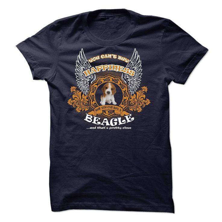 YOU CANT BUY HAPPINESS BUT YOU CAN BUY A BEAGLE T-Shirts, Hoodies. GET IT ==► https://www.sunfrog.com/LifeStyle/YOU-CANT-BUY-HAPPINESS-BUT-YOU-CAN-BUY-A-BEAGLE.html?id=41382