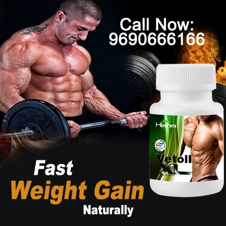 Vetoll-XL capsule is best weight gainer supplement for men and women to gain weight and build muscle mass fast and effectively.