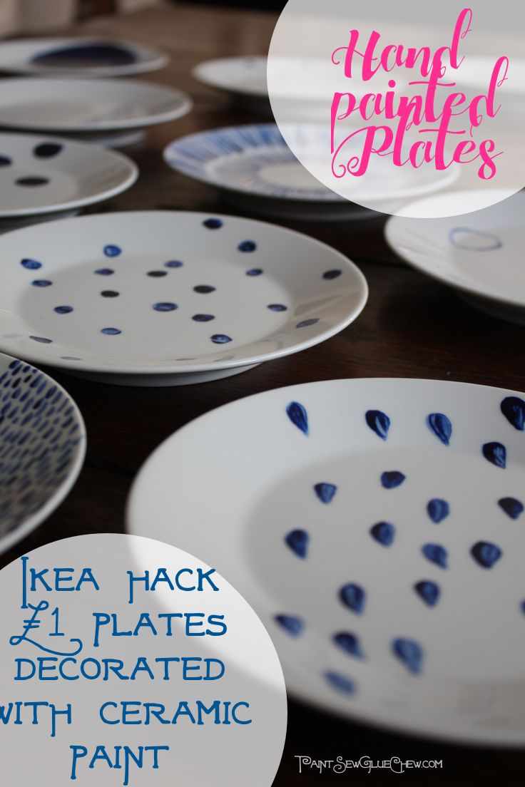 Hand Painted Plates. Ikea Hack.  £1 painted plates decorated with ceramic paint.