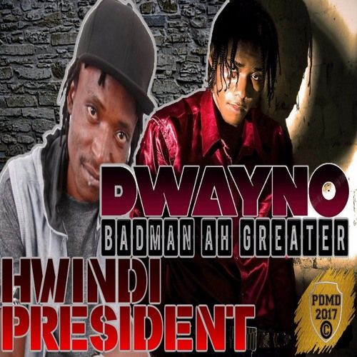 Hwindi President & Dwayno - Badman ah Greater (Tipe Hustle For More) May 2013 by Percy Dancehall Reloaded on SoundCloud