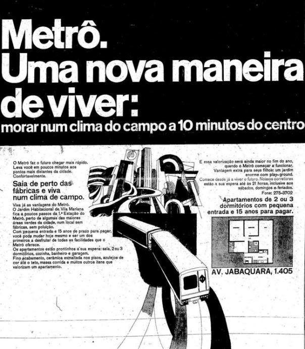 """A chegada dos trilhos do metrô a São Paulo, nos anos 1970, trouxe um novo argumento para os anúncios imobiliários. Entre as vantagens de ficar perto da estação Jabaquara estava a possibilidade de viver """"num clima de campo, longe das fábricas do centro"""""""