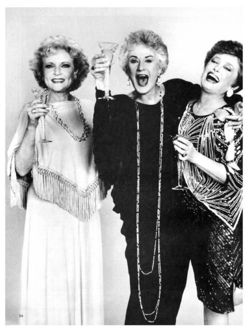 Golden Girls--Some day I want to live in a warm climate with my other widowed girlfriends.