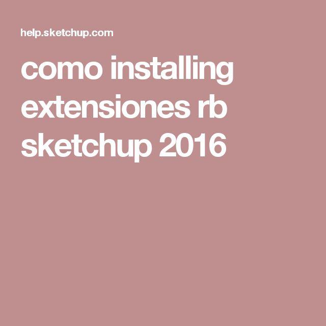 como installing extensiones rb sketchup 2016