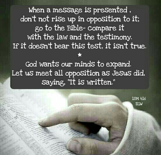 """Let us meet all opposition as did our Master, saying, """"It is written."""" 1SM 416, Ellen G White."""