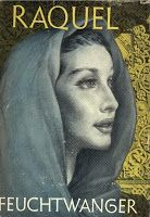 Reading the Past: Reviews of obscure books:Lion Feuchtwanger's Raquel: The Jewess of Toledo