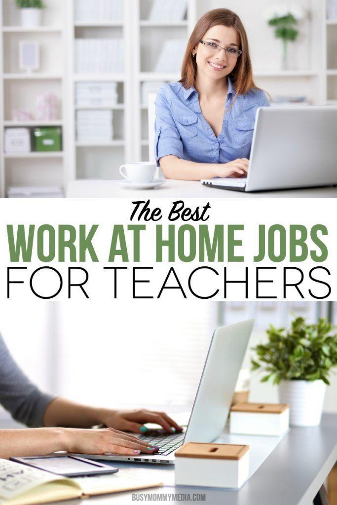 The Best Work At Home Jobs For Teachers Jobs For Teachers Work From Home Jobs Summer Jobs For Teachers