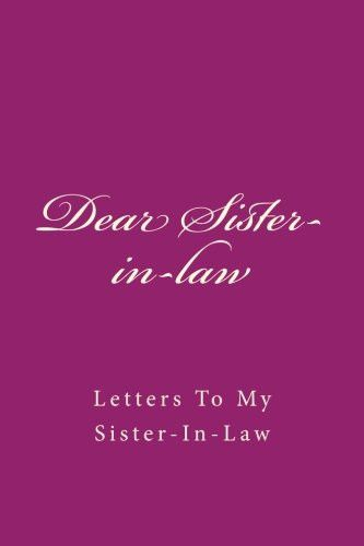 Dear Sister-in-law: Letters To My Sister-In-Law
