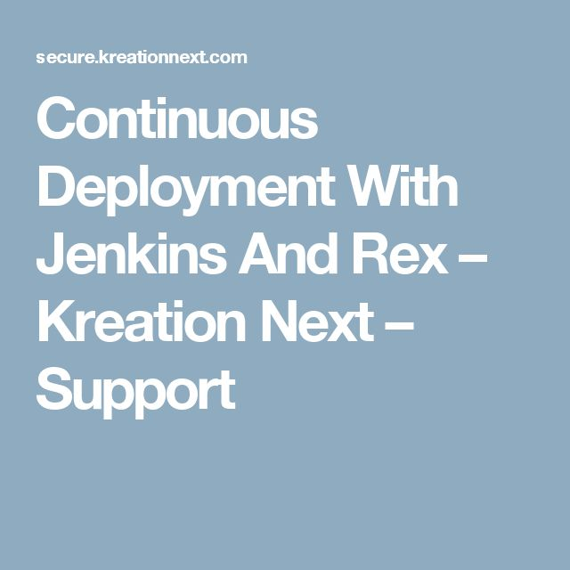 Continuous Deployment With Jenkins And Rex – Kreation Next – Support