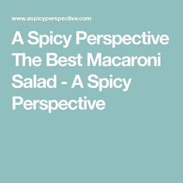 A Spicy Perspective The Best Macaroni Salad - A Spicy Perspective