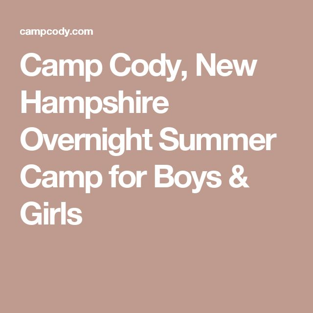 Camp Cody, New Hampshire Overnight Summer Camp for Boys & Girls
