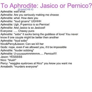 Okay guys....Pernico is kind of my OTP. Judge me, or unfollow me. I follow a lot of Percabeth shippers, sorry