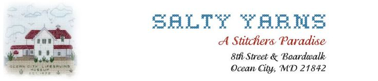 Salty Yarns Needlework Store : We opened our doors over 30 years ago and today we are the largest Needlework Store on the Delmarva Peninsula, Ocean City, MD.  With our extensive selection of supplies and models, we are a stitcher's paradise.  Visit us @ www.saltyyarns.com