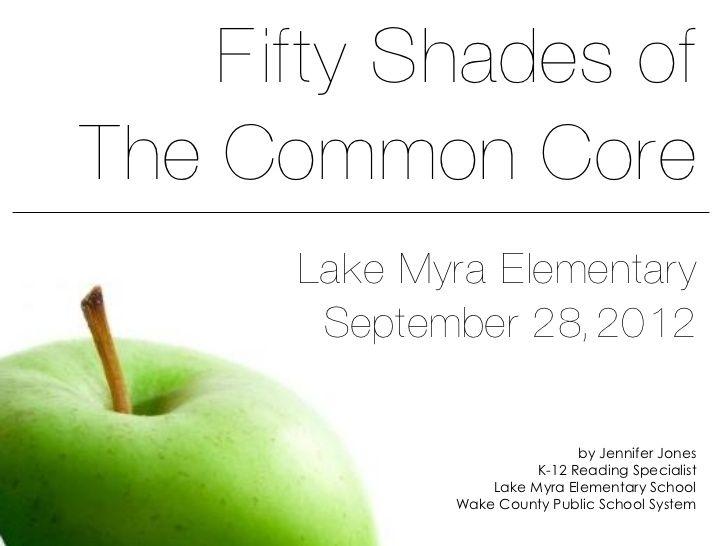fifty-shades-of-the-common-core-ela by Jennifer Jones via Slideshare