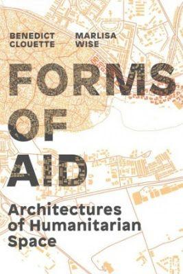 Forms of aid : architectures of humanitarian space / Benedict Clouette, Marlisa Wise. Birkhäuser, Basel : 2017. 170 p. : il. ISBN 9783035610215 Arquitectura -- Factores humanos. Ayuda humanitaria. Construcciones provisionales. Sbc Aprendizaje A-728.7 FOR http://millennium.ehu.es/record=b1871808~S1*spi