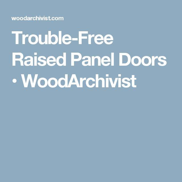 Trouble-Free Raised Panel Doors • WoodArchivist