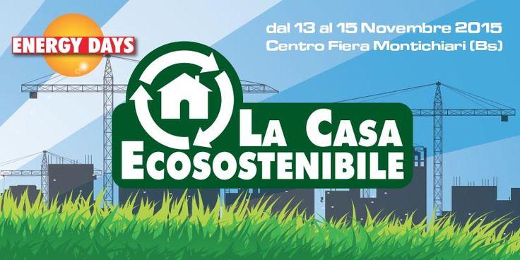 La Casa Ecosostenibile (Montichiari – Brescia, 13/15 novembre)