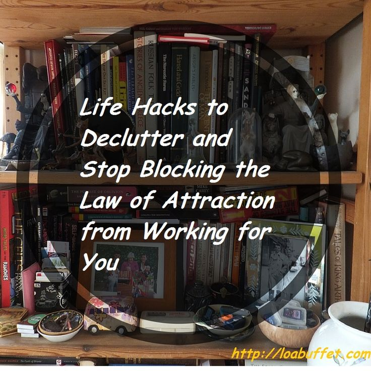 de-clutter your life and open to the law of attraction