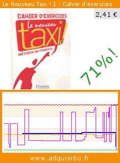 Le Nouveau Taxi ! 1 : Cahier d'exercices (Broché). Réduction de 71%! Prix actuel 2,41 €, l'ancien prix était de 8,20 €. https://www.adquisitio.fr/hachette/nouveau-taxi-1-cahier