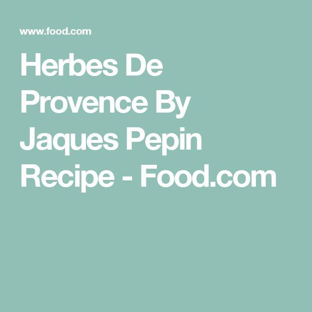 Herbes De Provence By Jaques Pepin Recipe - Food.com