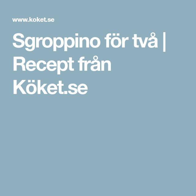 Sgroppino för två | Recept från Köket.se