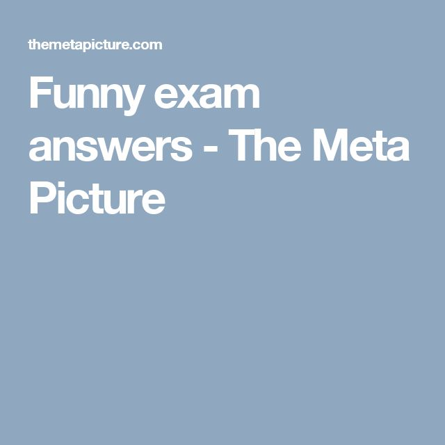 Funny exam answers - The Meta Picture