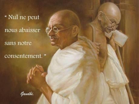 nul ne peut nous abaisser sans notre consentement de Gandhi