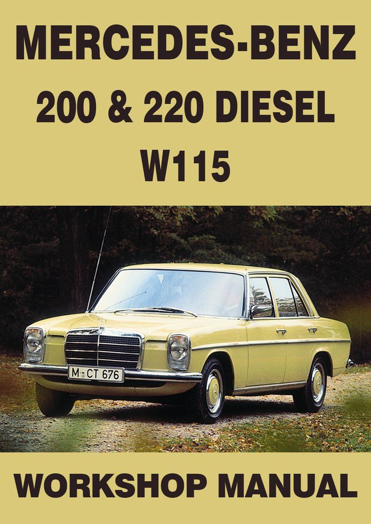 MERCEDES BENZ 200 Petrol and 220 Diesel W115, 1968-1972 Workshop Manual