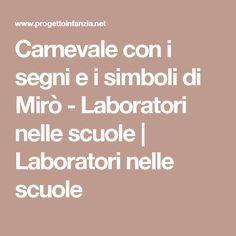 Carnevale con i segni e i simboli di Mirò - Laboratori nelle scuole | Laboratori nelle scuole