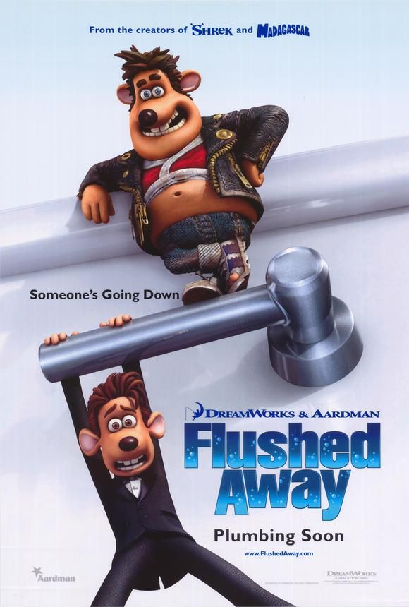 "Flushed Away Movie | Flushed Away movie posters at MovieGoods.com - ""Poor, poor Roddy got flushed down his own potty"" lol."
