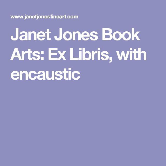 Janet Jones Book Arts: Ex Libris, with encaustic