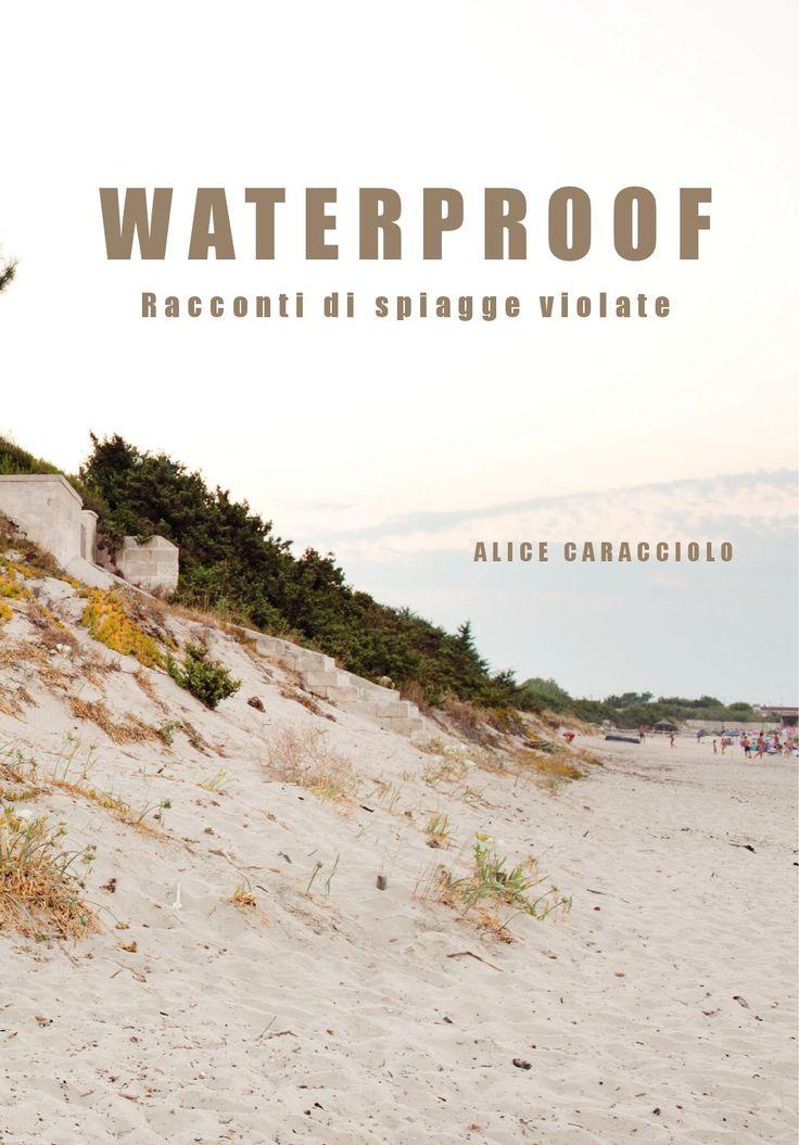 Waterproof è una riflessione personale sul fenomeno degli abusi edilizi sulle coste del Salento. Il progetto è volto a testimoniare aspetti di una realtà locale, ma nel contempo universale, attraverso fotografie e testi con valore documentario.