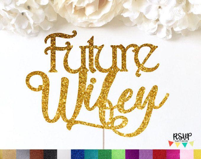 Future Wifey Cake Topper, Bridal Shower Cake Topper, Miss to Mrs Cake Topper, Bride to Be, Future Wifey Sign, Glitter Bridal Shower, Gold