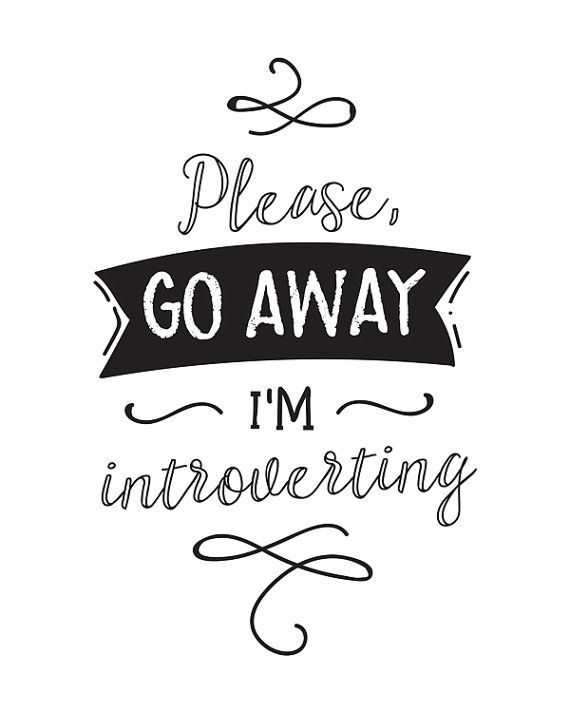 Printable Art: Please Go Away I'm Introverting by happythoughtshop