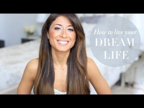 How To Live Your Dream Life - YouTube