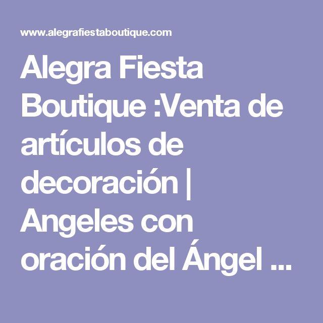 Alegra Fiesta Boutique :Venta de artículos de decoración | Angeles con oración del Ángel de la Guarda