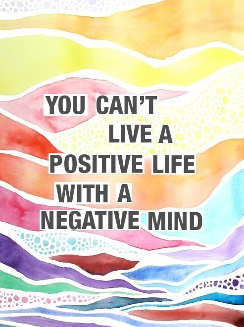 You can't live a positive life with a negative mind. quote I