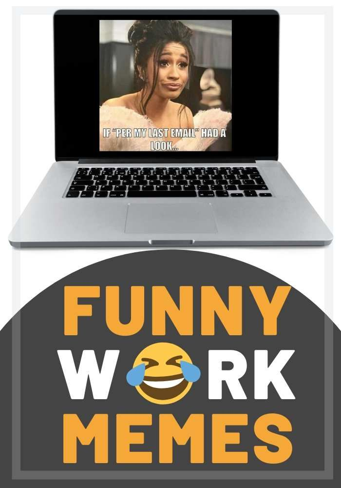 40 Best Work Memes To Share With Your Co Workers In 2021 Work Humor Work Memes Funny Memes About Work