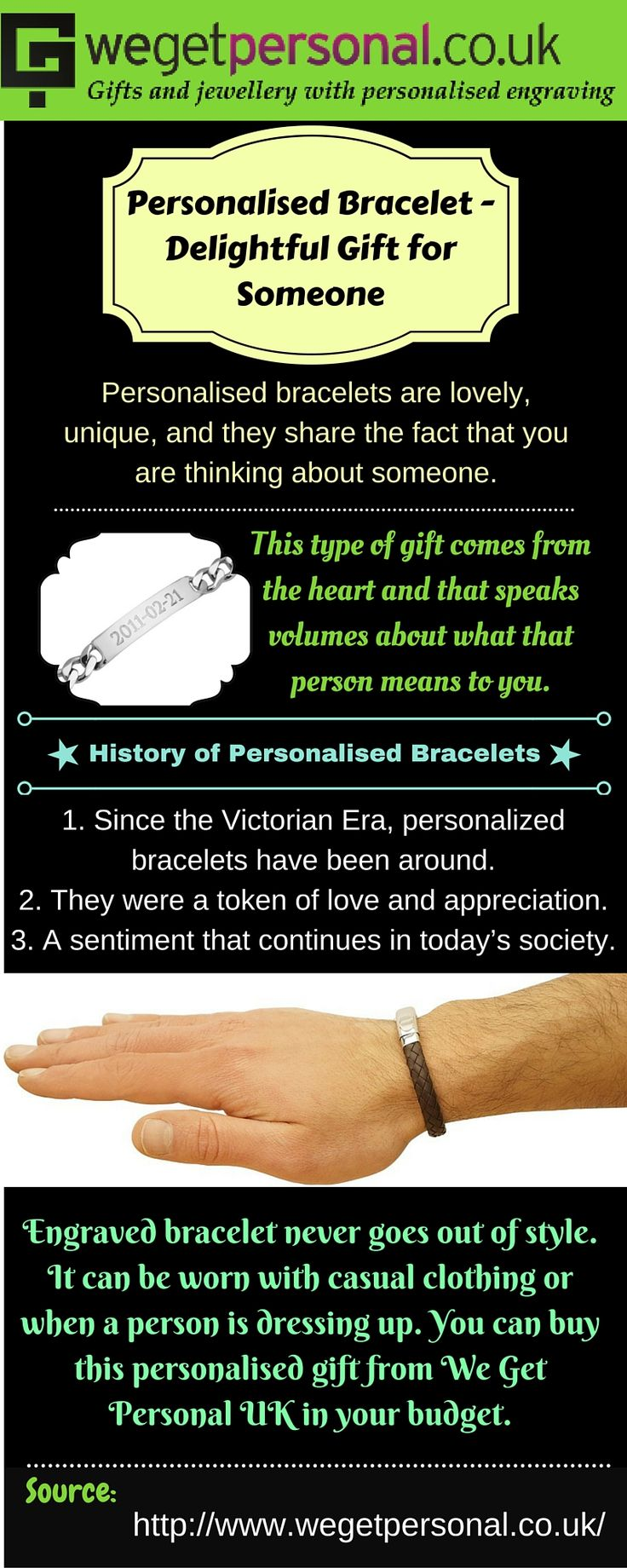 Are you looking for unique gift to your dear ones? Personalised bracelets are attractive gift for anyone. You can buy it from We Get Personal UK inside your budget which can be engraved with your choice of text. You can get to know about the history of personalised bracelet. #personalisedbracelet #engravedbracelet