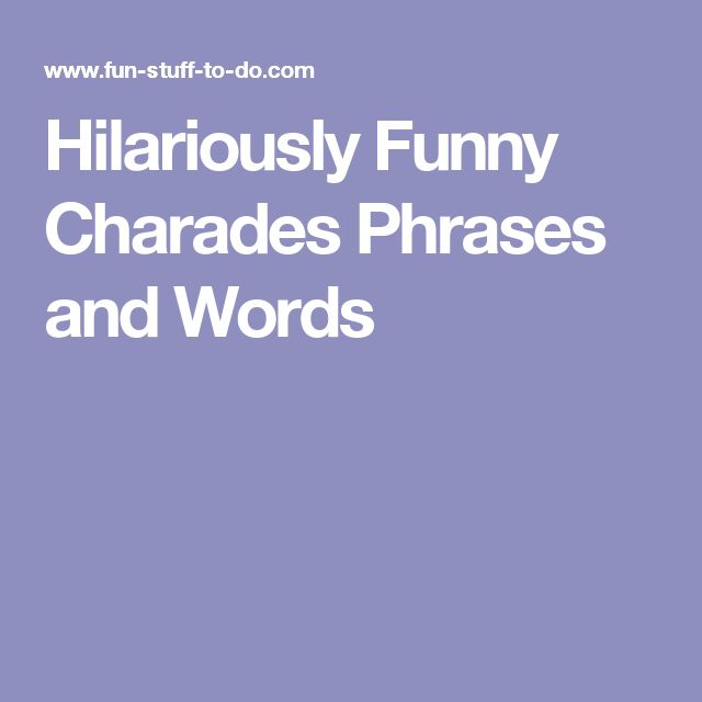 Hilariously Funny Charades Phrases and Words