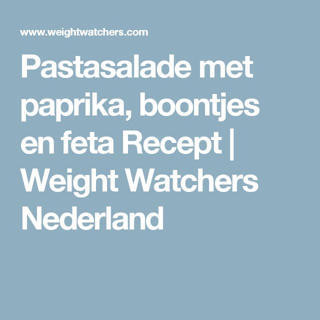Pastasalade met paprika, boontjes en feta Recept | Weight Watchers Nederland