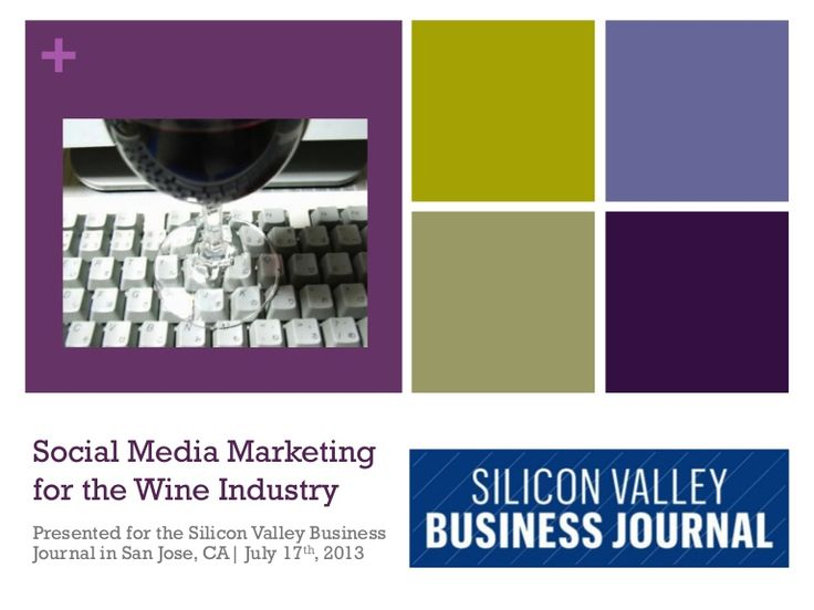 social-media-for-the-wine-industry-silicon-valley-business-journal by Earthsite via Slideshare