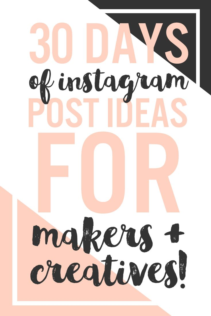 30 Days of #Instagram Post Ideas for Makers + #Creatives